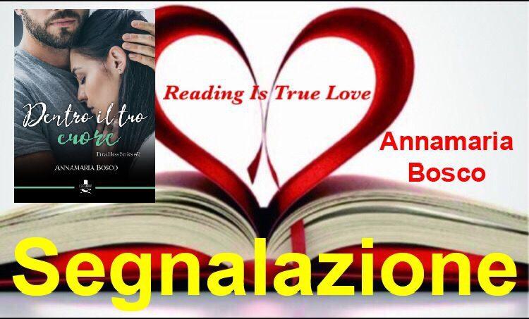 """Segnalazione """"Dentro al tuo cuore"""" di Annamaria Bosco"""