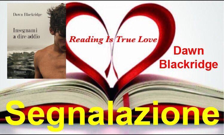 """Segnalazione """"Insegnami a dire addio"""" di Dawn Blackridge"""