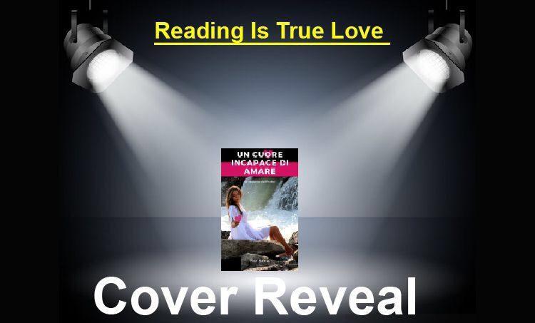 """Cover Reveal """"Un Cuore incapace di amare"""" di Roc Sonia"""