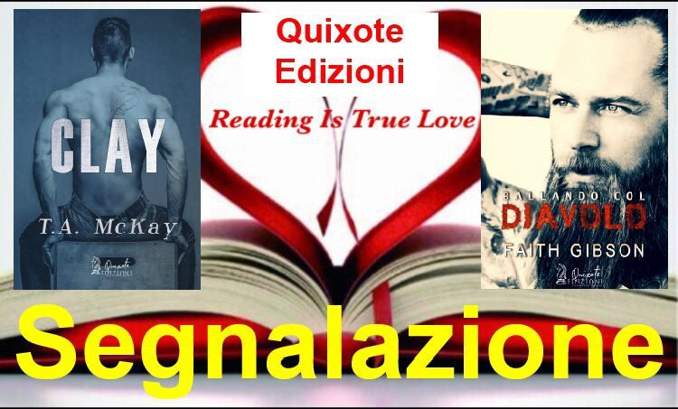 """Segnalazioni Quixote Edizioni """"Clay"""" di T. A. Mckay e """"Ballando col diavolo"""" di Faith Gibson"""